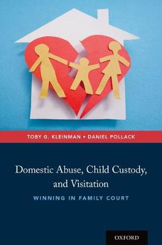 Domestic Abuse, Child Custody, and Visitation: Winning in Family Court (Hardback)
