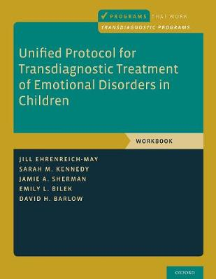 Unified Protocol for Transdiagnostic Treatment of Emotional Disorders in Children: Workbook - Programs That Work (Paperback)