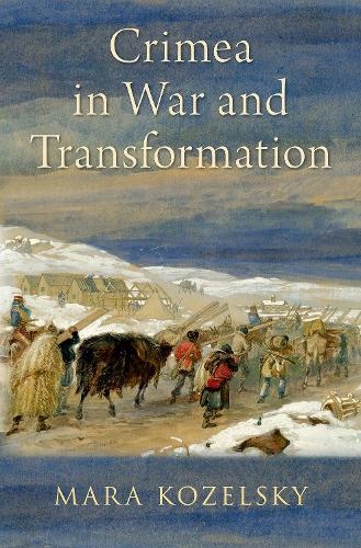 Crimea in War and Transformation (Hardback)