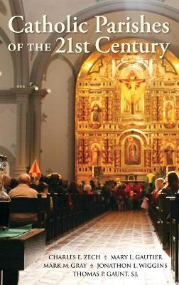 Catholic Parishes of the 21st Century (Hardback)