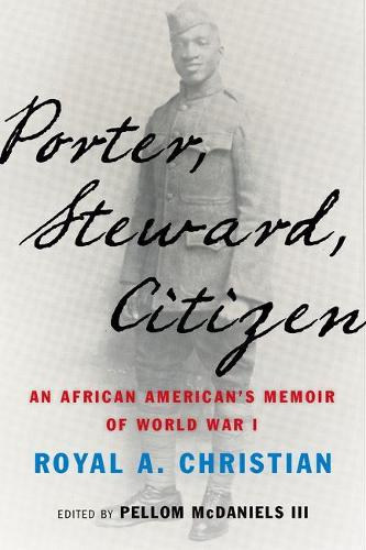Porter, Steward, Citizen: An African American's Memoir of World War I (Hardback)