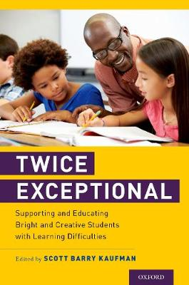 Twice Exceptional: Supporting and Educating Bright and Creative Students with Learning Difficulties (Paperback)
