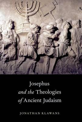 Josephus and the Theologies of Ancient Judaism (Paperback)