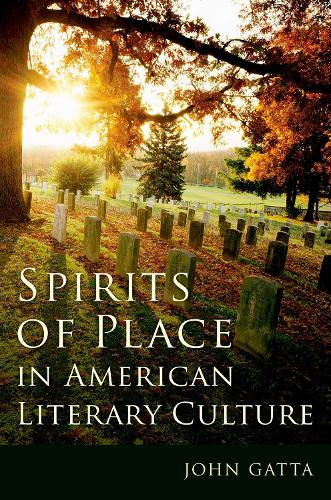 Spirits of Place in American Literary Culture (Hardback)