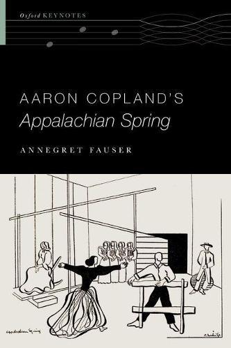 Aaron Copland's Appalachian Spring - Oxford Keynotes (Paperback)