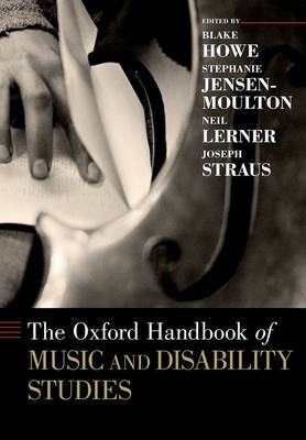 The Oxford Handbook of Music and Disability Studies - Oxford Handbooks (Paperback)