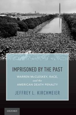 Imprisoned by the Past: Warren McCleskey, Race, and the American Death Penalty (Paperback)