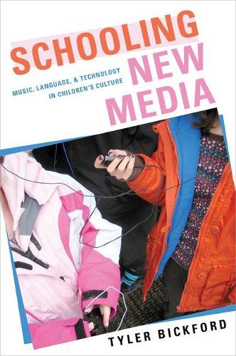 Schooling New Media: Music, Language, and Technology in Children's Culture (Paperback)