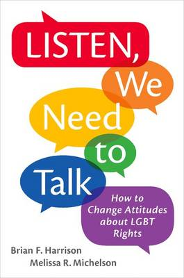 Listen, We Need to Talk: How to Change Attitudes about LGBT Rights (Paperback)
