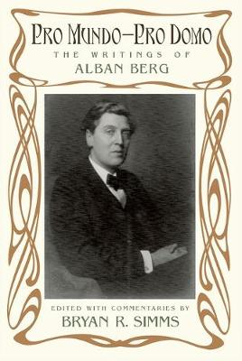 Pro Mundo - Pro Domo: The Writings of Alban Berg (Paperback)