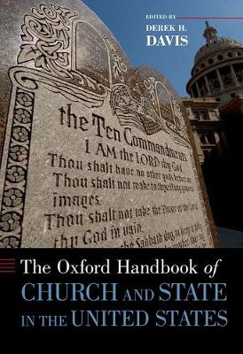 The Oxford Handbook of Church and State in the United States - Oxford Handbooks (Paperback)
