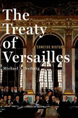 The Treaty of Versailles: A Concise History (Hardback)