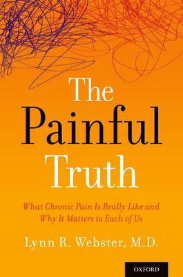 The Painful Truth: What Chronic Pain Is Really Like and Why It Matters to Each of Us (Paperback)