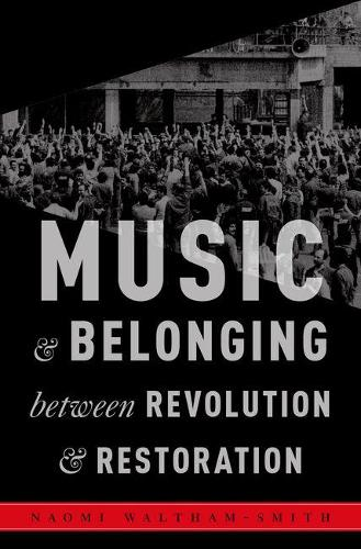 Music and Belonging Between Revolution and Restoration - Critical Conjunctures in Music and Sound (Hardback)