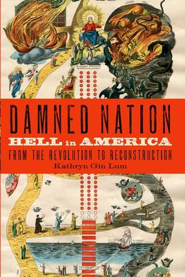 Damned Nation: Hell in America from the Revolution to Reconstruction (Paperback)
