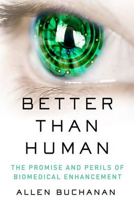 Better than Human: The Promise and Perils of Biomedical Enhancement - Philosophy in Action (Paperback)