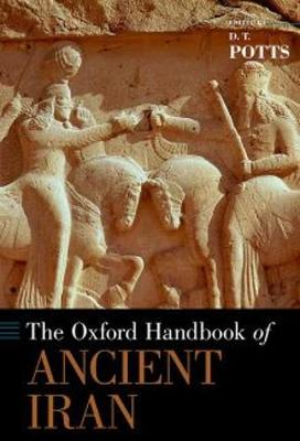 The Oxford Handbook of Ancient Iran - Oxford Handbooks (Paperback)