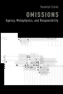 Omissions: Agency, Metaphysics, and Responsibility (Paperback)