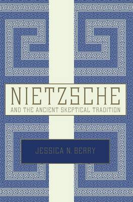 Nietzsche and the Ancient Skeptical Tradition (Paperback)