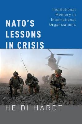 NATO's Lessons in Crisis: Institutional Memory in International Organizations (Paperback)