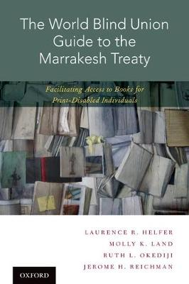 The World Blind Union Guide to the Marrakesh Treaty: Facilitating Access to Books for Print-Disabled Individuals (Hardback)