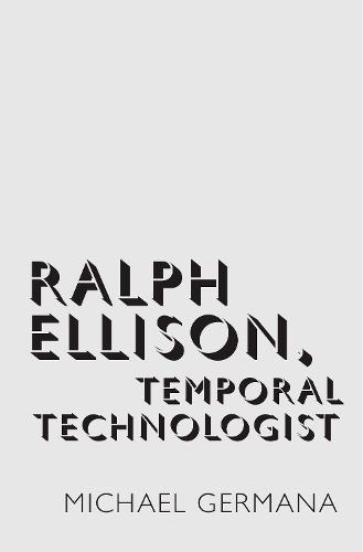 Ralph Ellison, Temporal Technologist (Hardback)
