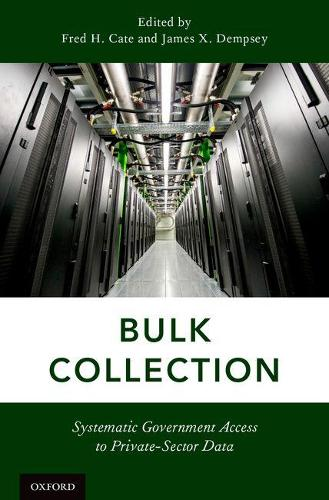 Bulk Collection: Systematic Government Access to Private-Sector Data (Hardback)