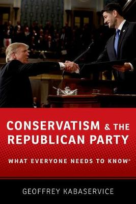 Conservatism and the Republican Party: What Everyone Needs to Know (R) - What Everyone Needs to Know (Hardback)
