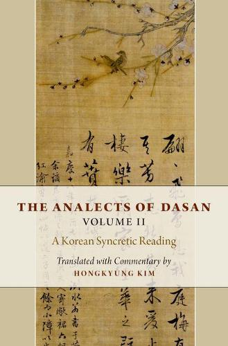 The Analects of Dasan, Volume II: A Korean Syncretic Reading (Hardback)