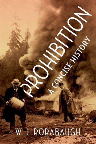Prohibition: A Concise History (Hardback)