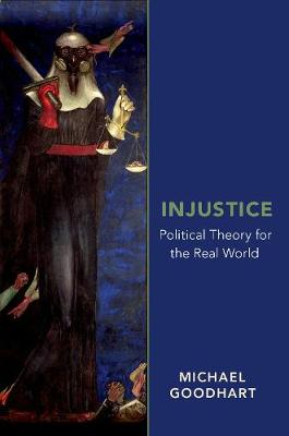 Injustice: Political Theory for the Real World (Hardback)