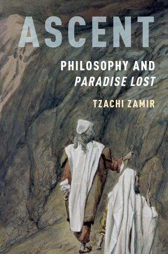 Ascent: Philosophy and Paradise Lost (Hardback)