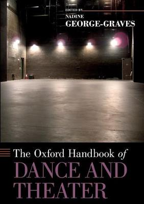 The Oxford Handbook of Dance and Theater - Oxford Handbooks (Paperback)