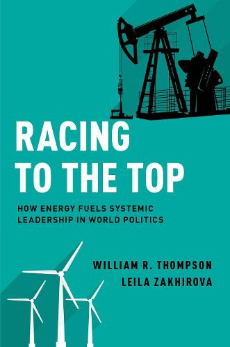 Racing to the Top: How Energy Fuels System Leadership in World Politics (Paperback)