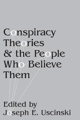 Conspiracy Theories and the People Who Believe Them (Paperback)