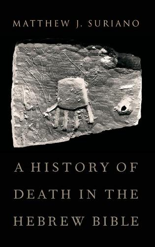 A History of Death in the Hebrew Bible (Hardback)
