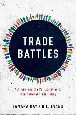 Trade Battles: Activism and the Politicization of International Trade Policy (Hardback)