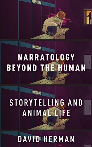 Narratology beyond the Human: Storytelling and Animal Life (Hardback)