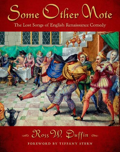 Some Other Note: The Lost Songs of English Renaissance Comedy (Hardback)
