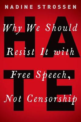 HATE: Why We Should Resist it With Free Speech, Not Censorship - Inalienable Rights (Hardback)