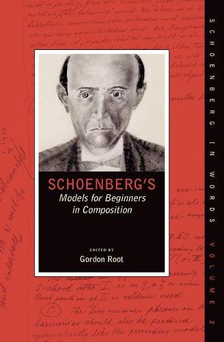Schoenberg's Models for Beginners in Composition - Schoenberg in Words (Paperback)