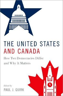The United States and Canada: How Two Democracies Differ and Why It Matters (Hardback)