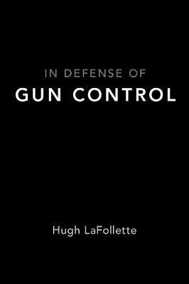 In Defense of Gun Control (Paperback)