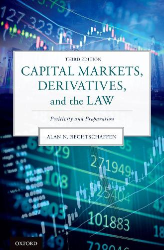 Capital Markets, Derivatives, and the Law: Positivity and Preparation (Hardback)