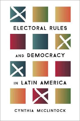 Electoral Rules and Democracy in Latin America (Hardback)