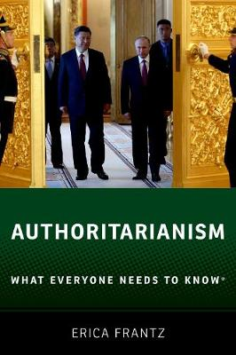 Authoritarianism: What Everyone Needs to Know (R) - What Everyone Needs to Know (Hardback)