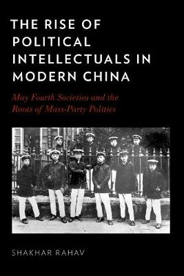 The Rise of Political Intellectuals in Modern China (Paperback)