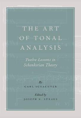 The Art of Tonal Analysis: Twelve Lessons in Schenkerian Theory (Paperback)