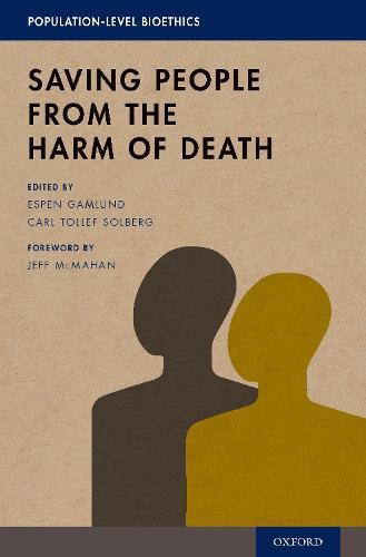 Saving People from the Harm of Death - Population-Level Bioethics (Hardback)