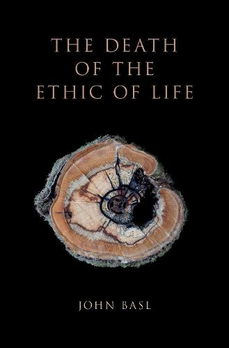 The Death of the Ethic of Life (Hardback)